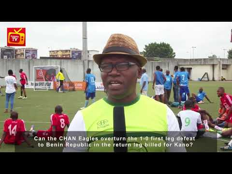 VIDEO: Can the CHAN Super Eagles Overturn the 1-0 first leg defeat to Benin Republic