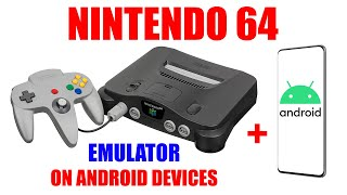 Nintendo 64 on Android Devices [ Full N64 Game Console Emulator on Your Phone & Tablet Tutorial ]