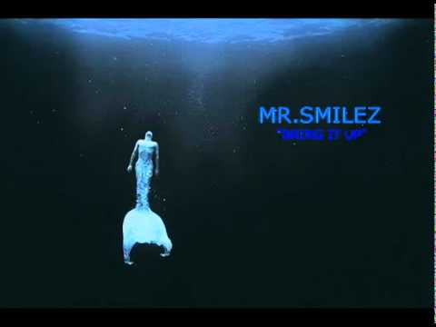 "MR.SMILEZ ""BRING IT UP""  (rough-mix)"