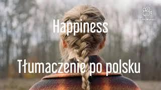 Taylor Swift - Happiness Tłumaczenie PL