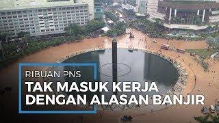 Ribuan PNS Pemprov DKI Tak Masuk Kerja, Cuti karena Banjir Kepung Jakarta