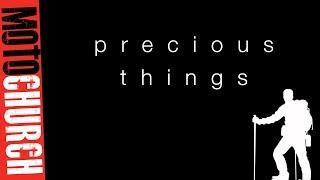 MOTO CHURCH- Precious Things