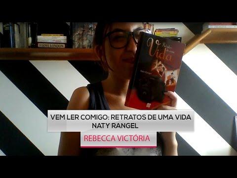 Vem ler comigo: Retratos De Uma Vida - Naty Rangel | Rebecca Victória