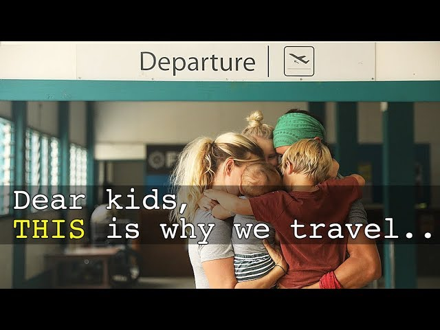 Travel With Kids : WHY WE DO IT