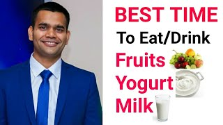 Doctor Vivek About Right Time to Eat Fruits, Yogurt, Milk