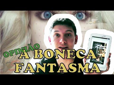 A BONECA FANTASMA | OPINIÃO