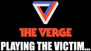 The Verge's Non-Apology Towards Kyle And I Makes Me VERY Angry...