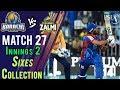 watch Karachi Kings  Sixes   Peshawar Zalmi Vs Karachi Kings    Match 27   15 March   HBL PSL 2018