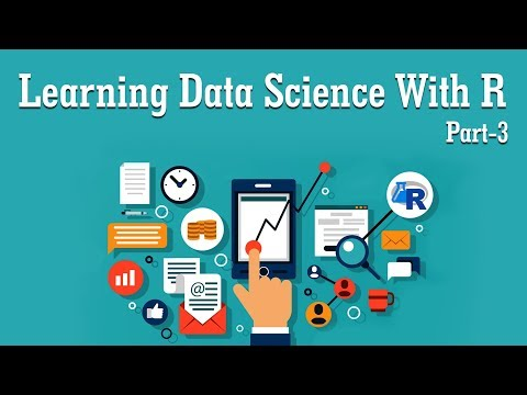 Data Science With R | Basic R Orientation | Part 3 | Eduonix