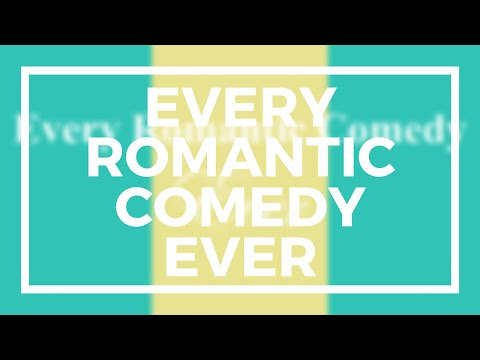 Every Romantic Comedy Ever | Ans Marie