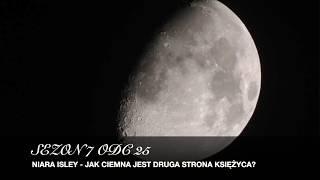 Sezon 7 Odcinek 25 – Niara Isley – jak ciemna jest druga strona księżyca?