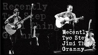 Dave Matthews & Tim Reynolds - Recently - Two Step - Jimi Thing - Granny - (Audios)