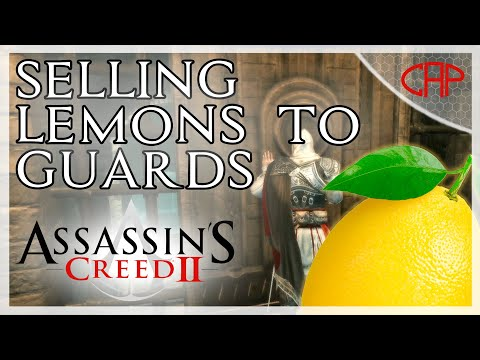 Selling Lemons To Guards [Assassin's Creed 2]