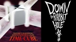 Time Cube | Down the Rabbit Hole