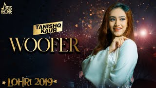 Woofer | (Lohari  ) | Tanshiq Kaur  | New Songs 2019 | Latest Songs 2019