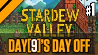 Day[9]'s Day Off - Stardew Valley 1.1 P1