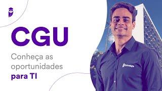 Concurso CGU: Conheça as oportunidades para TI