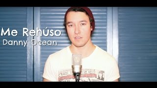 Danny Ocean - Me Rehúso (Johan Sotelo)
