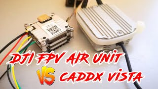 DJI FPV Air Unit VS Caddx Vista 25 mW