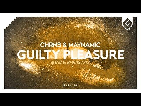 CHRNS & Maynamic – Guilty Pleasure (Alkaz & KHRIIS Remix)