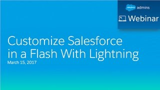 Customize Salesforce in a Flash with Lightning