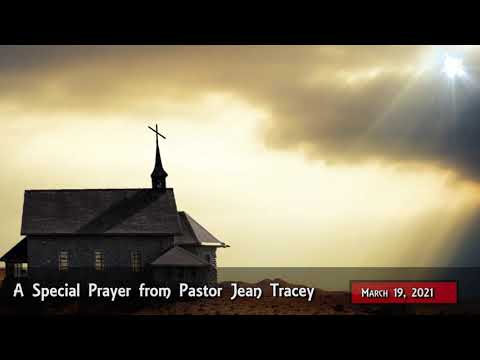 2021-Mar-19 - Pastor Jean Tracey Prayer