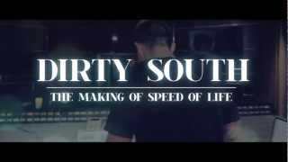 Dirty South - Speed of Life - Making the Album