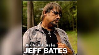 Jeff Bates How You Make Me Feel