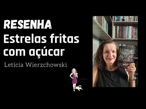 Resenha: Estrelas fritas com açúcar - Leticia Wierzchowski - Editora Planeta