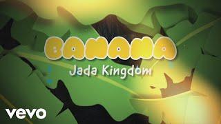 Jada Kingdom   Banana