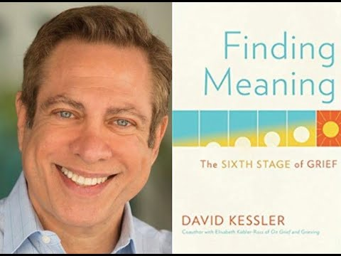 David Kessler, 'The Sixth Stage of Grief', April 27th, 2020