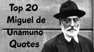 Top 20 Miguel De Unamuno Quotes (Author Of Niebla)
