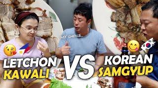 LETCHON KAWALI NG PINAS🇵🇭 vs SAMGYUPSAL NG KOREA🇰🇷😅(saan masarap?)