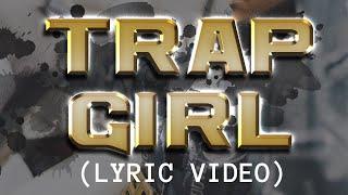 Saucy Santana - Trap Girl [Official Lyric Video] - Trap Girl Lyric Video