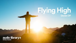 Flying High — Declan DP  [Audio Library Release]