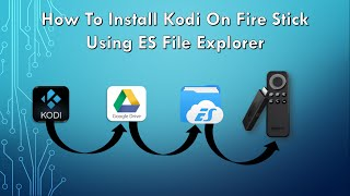 How to Install Kodi on Amazon Fire TV Stick With ES File Explorer