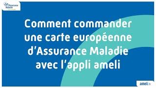 Comment Commander Une Carte Européenne D'Assurance Maladie Avec L'appli Ameli #CEAM