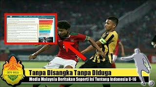 Download Video Tanpa Disangka Tanpa Diduga, Media Malaysia Beritakan Seperti Ini Tentang Indonesia U-16 MP3 3GP MP4