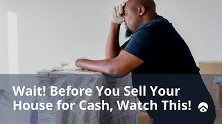 When to sell your home for cash