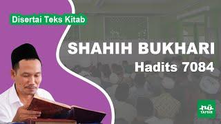 Kitab Shahih Bukhari # Hadits 7084 # KH. Ahmad Bahauddin Nursalim