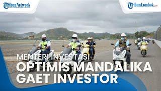 Menteri Investasi Bahlil Lahadalia Jajal Sirkuit Mandalika, Optimis MotoGP Gaet Banyak Investor