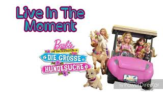 Barbie & Her Sisters In A Puppy Chase (Sestřičky Zachraňte Pejsky)- Live In The Moment | Song Lyrics