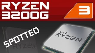 AMD Ryzen 3200G Spotted!