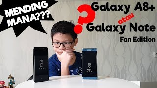 Mending mana Samsung Galaxy A8+ atau Note Fan Edition (FE) dan info Galaxy S9