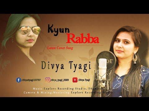 Kyu Rabba   Latest Cover   Divya Tyagi   Armaan Malik