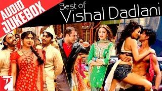 Best of Vishal Dadlani | Full Songs | Audio Jukebox