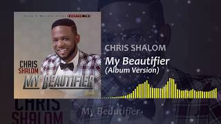 My Beautifier-Chris shalom ( Album version) SKIZA-7611001 to 811