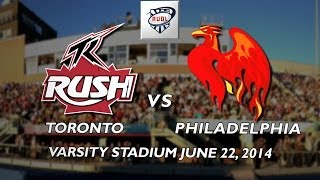 "Toronto Rush vs The Philadelphia Phoenix June 22 2014 featuring ""Limelight"""