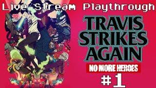 Travis Strikes Again: No More Heroes - Live Stream Blind Playthrough #1