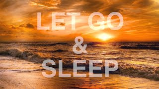 Let Go and Sleep hypnosis, release negative energy meditation